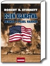 Okładka książki Dzień kłamstwa. Prawda o Pearl Harbor