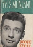 Moje życie. Yves Montand
