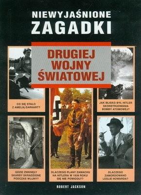 Okładka książki Niewyjaśnione zagadki : drugiej wojny światowej