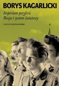 Okładka książki Imperium peryferii. Rosja i system światowy