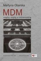 Okładka książki MDM między utopią a codziennością