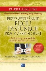 Okładka książki Przezwyciężanie pięciu dysfunkcji pracy zespołowej