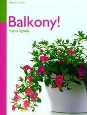 Okładka książki Balkony piękne ogrody!