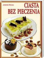 Okładka książki Ciasta bez pieczenia