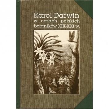 Okładka książki Karol Darwin w oczach polskich botaników XIX-XXIw.