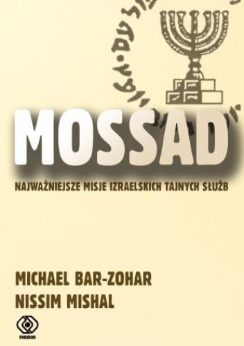 Okładka książki Mossad: najważniejsze misje izraelskich tajnych służb