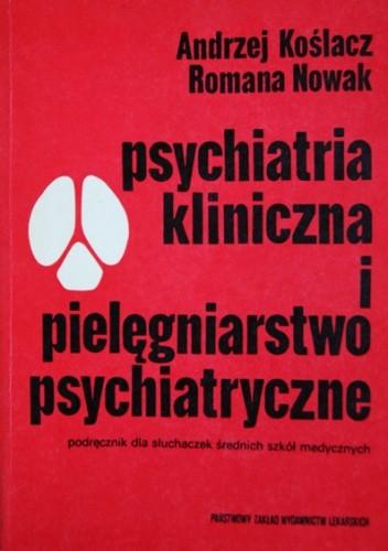 Okładka książki Psychiatria kliniczna i pielęgniarstwo psychiatryczne.