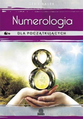Okładka książki Numerologia dla początkujących. Prosta droga do miłości, pieniędzy i przeznaczenia