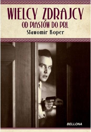 Okładka książki Wielcy zdrajcy. Od Piastów do PRL
