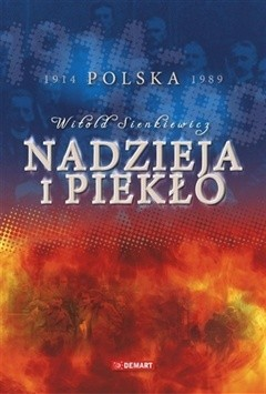 Okładka książki Nadzieja i piekło. Polska 1914-1989