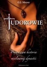 Okładka książki Tudorowie. Prawdziwa historia niesławnej dynastii
