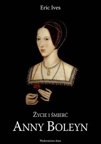 Okładka książki Życie i śmierć Anny Boleyn
