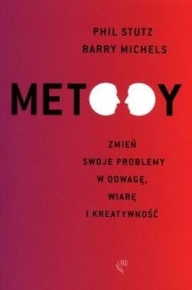 Okładka książki Metody. Zmień swoje problemy w odwagę, wiarę i kreatywność