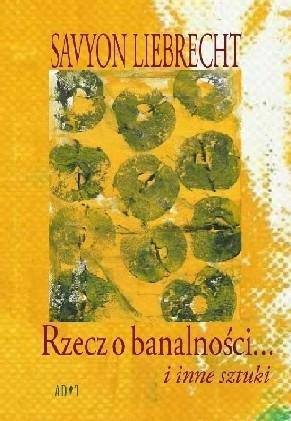Okładka książki Rzecz o banalności... i inne sztuki