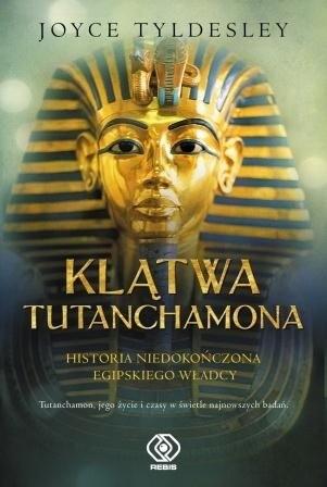 Okładka książki Klątwa Tutanchamona. Historia niedokończona egipskiego władcy