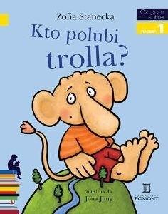 Okładka książki Kto polubi trolla?
