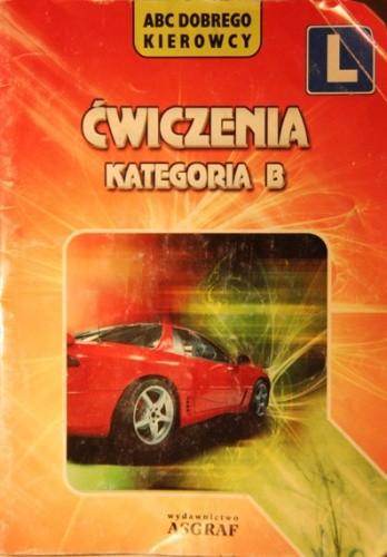 Okładka książki Ćwiczenia, kategoria B. ABC dobrego kierowcy.
