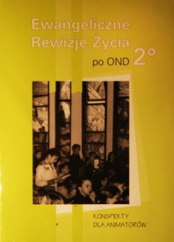 Okładka książki Ewangeliczne Rewizje Życia po OND 2*