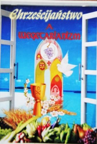 Okładka książki Chrześcijaństwo a wegetarianizm