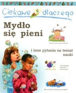 Okładka książki Ciekawe dlaczego mydło się pieni