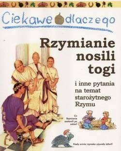 Okładka książki Ciekawe dlaczego Rzymianie nosili togi