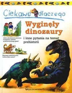 Okładka książki Ciekawe dlaczego wyginęły dinozaury