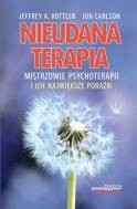 Okładka książki Nieudana terapia. Mistrzowie psychoterapii i ich największe porażki