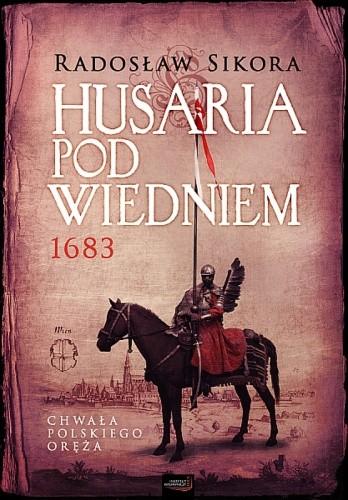 Okładka książki Husaria pod Wiedniem 1683