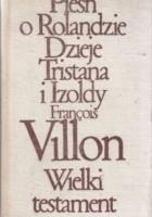 Pieśń o Rolandzie. Dzieje Tristana i Izoldy. Wielki Testament.