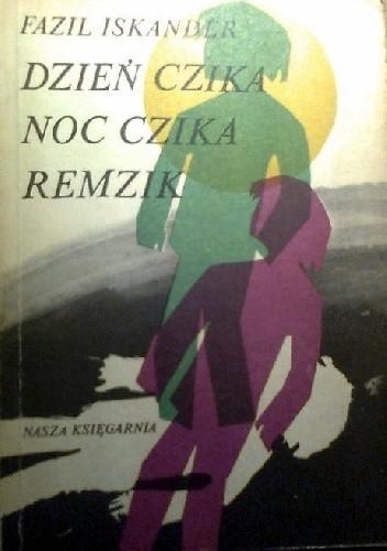 Okładka książki Dzień Czika, Noc Czika, Remzik