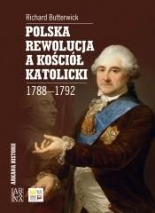 Okładka książki Polska rewolucja a Kościół katolicki 1788-1792