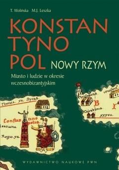 Okładka książki Konstantynopol - Nowy Rzym. Miasto i ludzie w okresie wczesnobizantyjskim