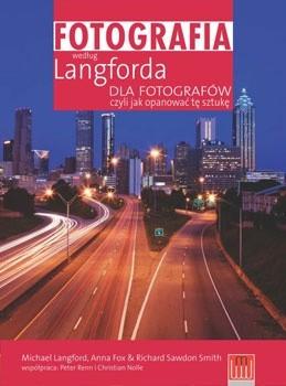 Okładka książki Fotografia według Langforda dla fotografów, czyli jak opanować tę sztukę