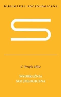 Okładka książki Wyobraźnia socjologiczna