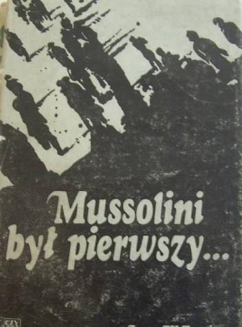 Okładka książki Mussolini był pierwszy...