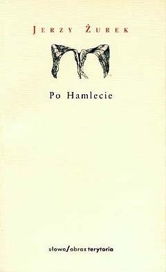 Okładka książki Po Hamlecie i inne sztuki