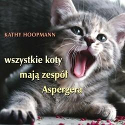 Okładka książki Wszystkie koty mają zespół Aspergera