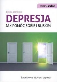 Okładka książki Depresja. Jak pomóc sobie i bliskim.