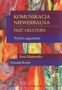 Okładka książki Komunikacja niewerbalna. Płeć i kultura. Wybór zagadnień.