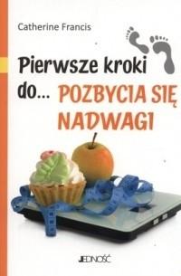 Okładka książki Pierwsze kroki do... pozbycia się nadwagi