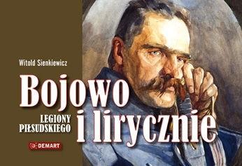 Okładka książki Bojowo i Lirycznie Legiony Piłsudskiego