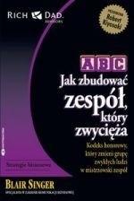Okładka książki ABC. Jak zbudować zespół, który zwycięża
