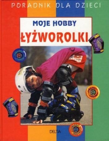 Okładka książki Moje hobby łyżworolki