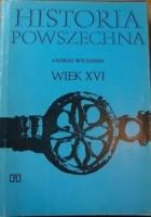 Historia Powszechna. Wiek XVI