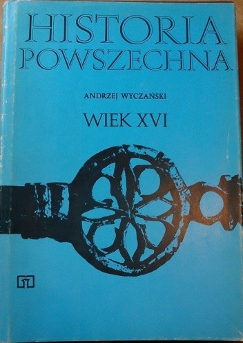 Okładka książki Historia Powszechna. Wiek XVI