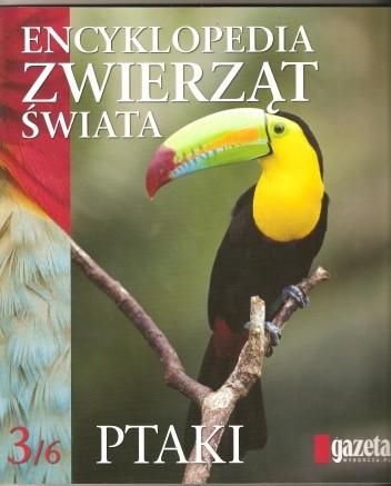 Okładka książki Encyklopedia zwierząt świata. Ptaki