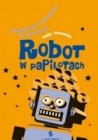 Robot w papilotach. Optymistyczny przewodnik po przyszłości