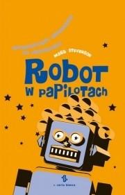 Okładka książki Robot w papilotach. Optymistyczny przewodnik po przyszłości