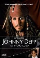 Johnny Depp. To tylko iluzja