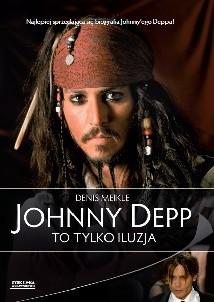 Okładka książki Johnny Depp. To tylko iluzja